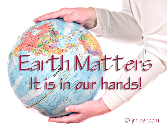 Earth Matters by Jacqueline Milner – Wake Up!  Your Planet Needs You!  June 12, 2012
