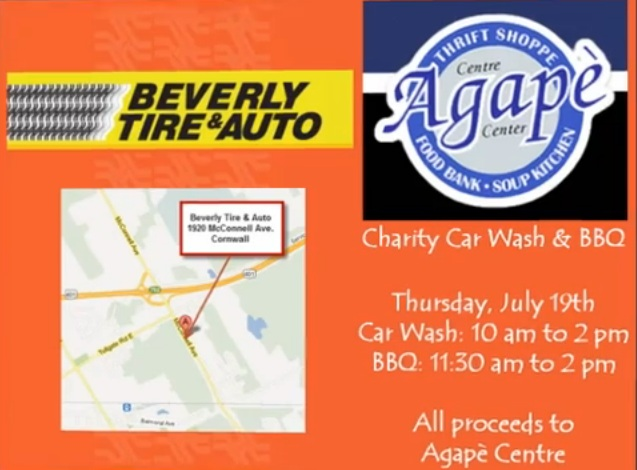 Beverly Tire & Auto BBQ & Car Wash Fund Raiser for the Agape Centre – Thursday July 19th 10AM – 2 PM 1920 McConnell Ave. Cornwall Ontario