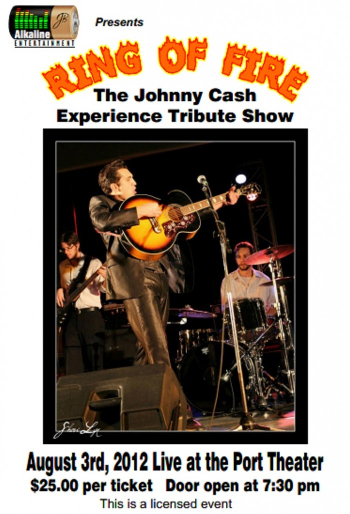 Ring of Fire – Johnny Cash Experience Port Theatre in Cornwall Ontario – August 3, 2012  SPECIAL TIX OFFER!