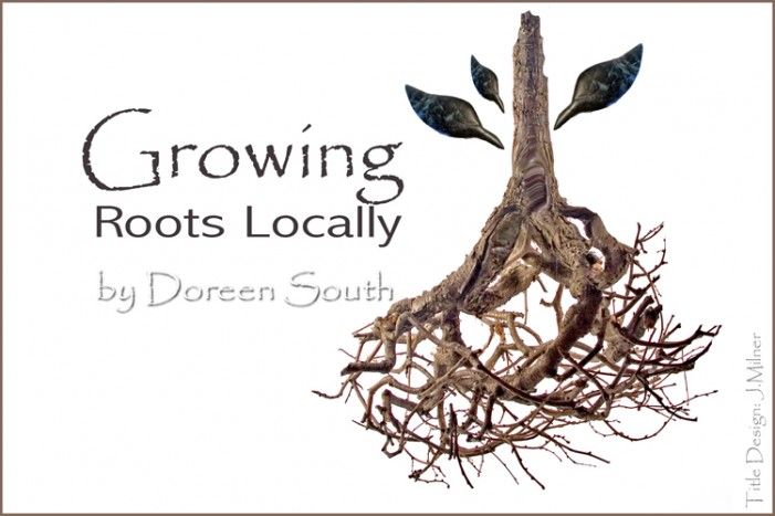 Growing Roots Locally – Word of Mouth by	Doreen South – August 17, 2012