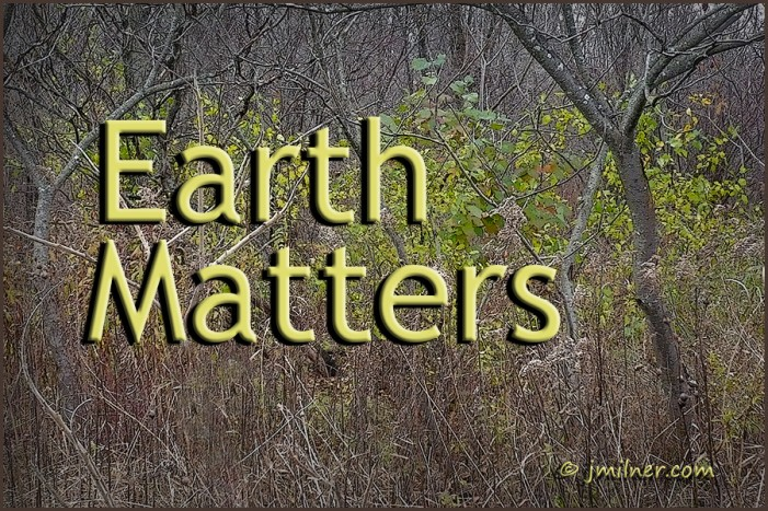 Earth Matters by Jacqueline Milner – There is no Planet B – November 12, 2012
