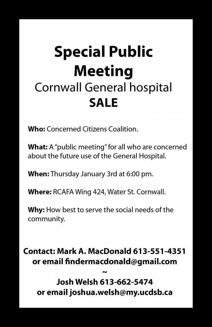 Concerned Citizens Coalition to Hold Public Meeting Over Future Use of Cornwall General Hospital – Thursday January 3, 2013 RCAFA Wing CLICK FOR DETAILS