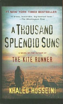 A Thousand Splendid Suns Khaled Hosseini by Dael Foster – February 9, 2013