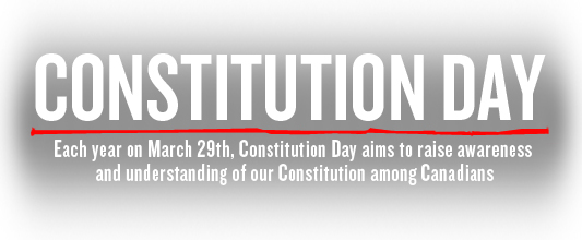 "Canadians woefully uninformed about Constitution and Charter as ""Constitution Day"" approaches on March 29th"