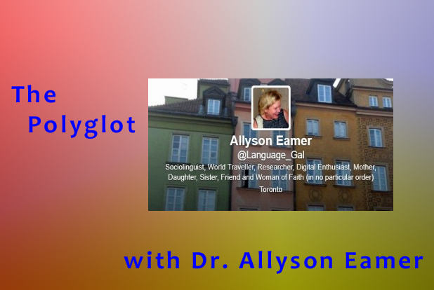 The Polyglot – Edition 2 with Dr. Allyson Eamer