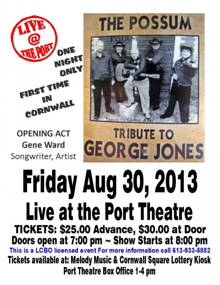 Friday August 30th – The Possum George Jones Tribute @ The Port Theatre in Cornwall Ontario CLICK FOR DETAILS