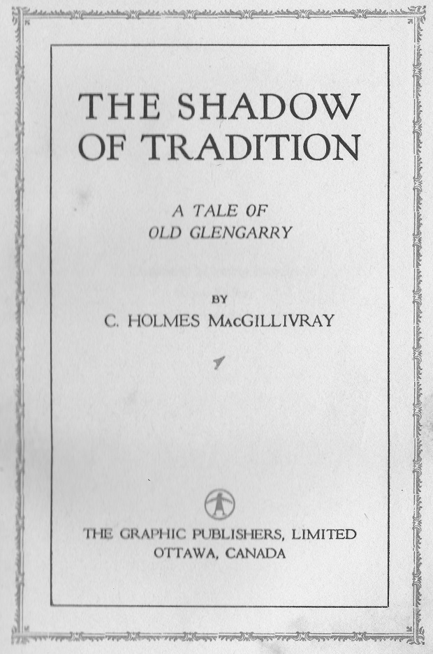 The Shadow of Tradition: A tale of Old Glengarry by C. Holmes MacGillivray – Book Review by Kathy Coffey