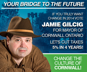 Cornwall Ontario isn't Ready to Change It's Culture by Jamie Gilcig – ELECTION BLOG – Oct 20, 2014