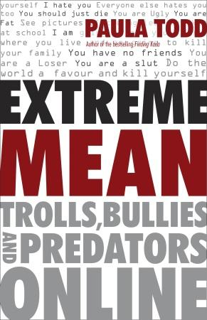 Could Paula Todd's Extreme Mean: Trolls, Bullies and Predators Online, help us in Cornwall?  I think so. By Mary Anne Pankhurst
