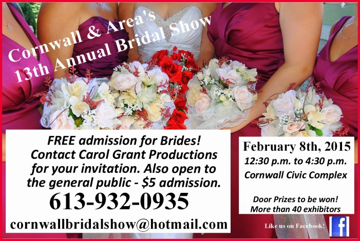 13th Annual Cornwall & Area Bridal Show – SUNDAY February 8th, 2015  CIVIC COMPLEX