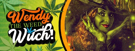 Wendy the Weed Witch – The Many Ways of Smoking Marijuana – May 11, 2018